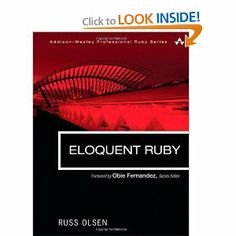 Amazon.com: Eloquent Ruby (Addison-Wesley Professional Ruby Series) (9780321584106): Russ Olsen: Books