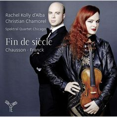 Fin de siècle (Franck & Chausson) by Rachel Kolly d'Alba and Christian Chamorel