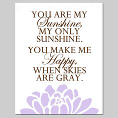 SALE - 11x14 Large Print - You Are My Sunshine, My Only Sunshine - Lilac Purple and Chocolate Brown - Modern Nursery Art. $12.00, via Etsy. add to girls room?
