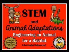 STEM and Animal Adaptations.Engineer an animal to match a habitat. A super way to integrate engineering into a unit on animal adaptations!This activity was used as part of our  Get Caught Engineering - Is It in Your Nature? family workshop at the Smithsonians Natural History Museum.