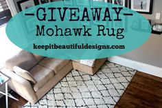 Keep it Beautiful: Need a Fabulous Rug? Mohawk Rug Giveaway!