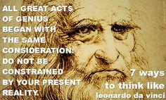 7 Ways to Think like Leonardo da Vinci: The Guide to Everyday Genius.