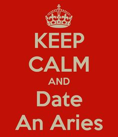 aries and images | KEEP CALM AND Date An Aries - KEEP CALM AND CARRY ON Image Generator ...