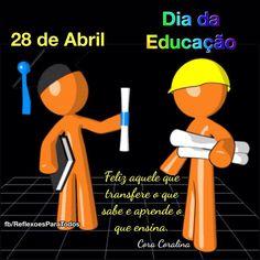 28 de Abril - Dia da Educação Acesse a mensagem desta imagem e muitas outras reflexões, pensamentos...