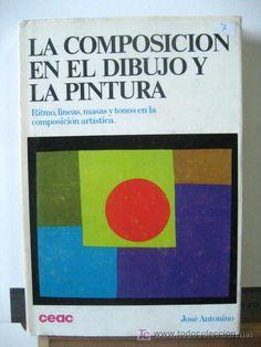 LA COMPOSICION EN EL DIBUJO Y LA PINTURA (RITMOS, LINEAS, MASAS, Y TONOS,) ARTE (Libros de Segunda Mano - Bellas artes, ocio y coleccionismo - Pintura)