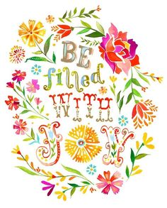 Be Filled With Joy... NEH 8:10 This day is sacred to our Lord. Do not grieve, for the joy of the LORD is your strength.