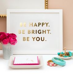 be happy. be bright. be you. #quote