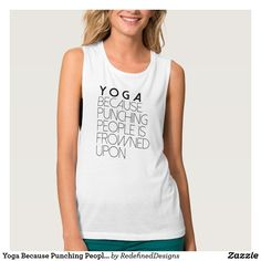 Yoga Because Punching People In Frowned Upon