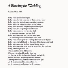 "Share Jane Hirshfield's sweet poem ""A Blessing for Wedding"" on your big day or -- to celebrate it years later -- an anniversary."