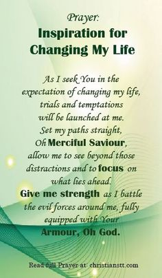 Prayer: Changing My Life. Jeremiah 29:11 For I know the plans I have for you declares the Lord. Plans for peace and not of harm, to give you a future and a hope.: