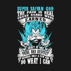 super saiyan god the pain is real these scars were earned my craft on of pride and respect  - Saiyan T-shirt