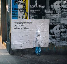 This campaign against child abuse, and specifically, child neglect, grabs the viewers attention with its 3D nature, and appeals to the viewers emotions with the image of a lone child.