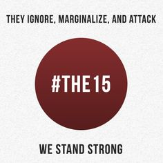Who are #the15? People want to know. We want to tell them. Mohandas Ghandi is often attributed with a quotation actually spoken by American union worker, Nicholas Klein in 1918. Both men knew a thi...