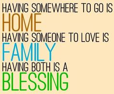 Family and home quote via Carol's Country Sunshine on Facebook