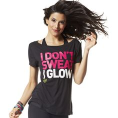 I am getting this shirt for Zumba class. I love it. I Don't Sweat I Glow Tee | Zumba Fitness Shop #zumbawear