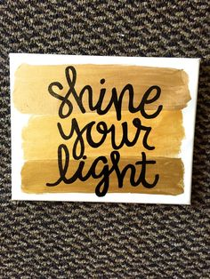 Shine your light hand painted canvas, found in the adorable new Etsy shop, WordsofBliss!