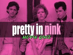 Do You Remember The Movie Pretty In Pink