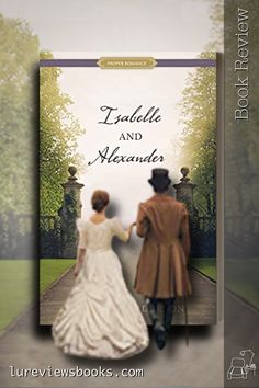 A Marriage of Convenience, a change in circumstances, and the blossoming of true love. #IsabelleAndAlexander #RebeccaAnderson #ProperRomance #ShadowMountn #NetGalley #Austenprose #BookReview #HistoricalRomance
