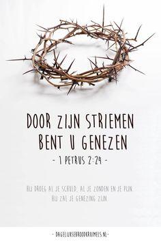 Door Zijn striemenbent u genezen. 1 petrus 2:24