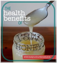 The health benefits of raw honey. I just bought a ton of organic, raw Canadian honey today (6/11/13) from Tropical Traditions for half off!  They always have something on sale and when it's the honey I'm all over it!