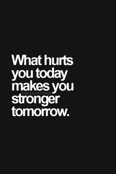 """""""What hurts you today makes you stronger tomorrow"""" kushandwizdom: Everything Love Makes You Stronger Quotes, Strong Quotes, Break Up Recovery, Psychology Quotes, Breakup, Everything, It Hurts, Life Quotes, Wisdom"""