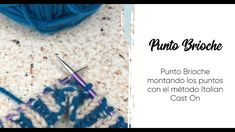 Punto Brioche con el método Italian Cast On - YouTube Youtube, How To Knit, Dots, Brioche
