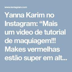 """Yanna Karim no Instagram: """"Mais um video de tutorial de maquiagem!!! Makes vermelhas estão super em alta! Vem aprender a fazer essa, está super fácil!! ❤❤❤❤ link na…"""""""