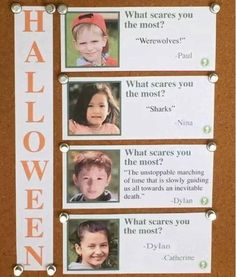 What Scares You The Most is a series of photoshopped images based on an image by the comedy project Obvious Plant. The original photograph features a series of children being asked what scares them the most, a parody of a Halloween questionnaire that would be found on an elementary school classroom bulletin board.. Edits of the image feature other answers from the students for comedic effect.  Source: Redditor SicWik