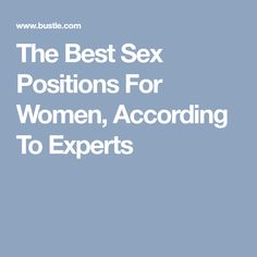 The Best Sex Positions For Women, According To Experts