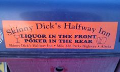 Skinny Dick's Halfway Inn - http://funnypicturequotes.com/skinny-dicks-halfway-inn/