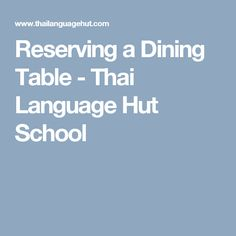 Reserving a Dining Table - Thai Language Hut School