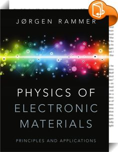 Physics of Electronic Materials    :  Adopting a uniquely pedagogical approach  this comprehensive textbook on the quantum mechanics of semiconductor materials and devices focuses on the materials  components and devices themselves whilst incorporating a substantial amount of fundamental physics related to condensed matter theory and quantum mechanics. Written primarily for advanced undergraduate students in physics and engineering  this book can also be used as a supporting text for i...