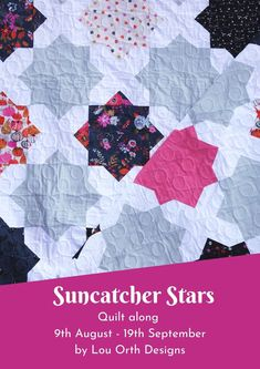 Join Lou Orth for this fun Suncatcher Stars quilt along. Fat Quarter, F8 and scrappy friendly design. Hosted on Instagram the QAL runs from 9th August - 19th September 2021 #quiltalong #qal #fatquarter #sewalong #fatquarter #quiltpattern #fatquarterquilt Star Quilt Patterns, Sewing Patterns, Fat Quarter Quilt, Summer Quilts, Quilt Sizes, Love Sewing, Quilt Top, Suncatchers, Pattern Making