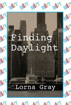 """See the Tweet Splash for """"Finding Daylight"""" by Lorna Gray on BookTweeter"""