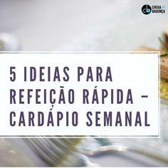 5 ideias para refeição rápida – Cardápio Semanal