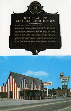Birthplace of Kentucky Fried Chicken Corbin KY ..the Original...they have a museum there of the original part of the resturant...