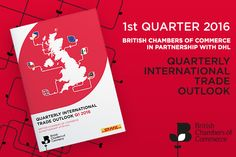 The British Chambers of Commerce (BCC), in partnership with DHL, has launched its Quarterly International Trade Outlook for Q1 – January to March – 2016.