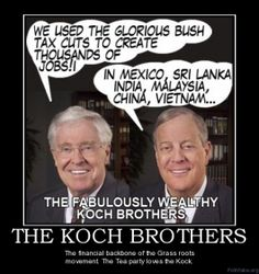 VOTE THE GOP OUT! Koch Bros.destroyers of the middle class and the environment!!!
