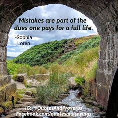 Mistakes are part of the dues one pays for a full life. -Sophia Loren #quotes
