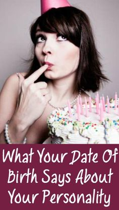 What Your Date Of Birth Says About Your Personality ~ http://positivemed.com/2014/11/07/date-birth-says-personality/