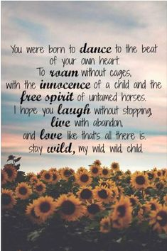 Wild Child -- Kenny Chesney & Grace Potter Love this. Life Quotes Love, Quotes To Live By, Me Quotes, Wild Quotes, Wild And Free Quotes, Wild Women Quotes, Style Quotes, Heart Quotes, Quotable Quotes