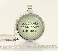 Reader Necklace - Book Lover Quote -  Reads Books - Also Cooks  - Reading Charm -  (B0981)
