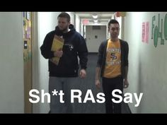 Sh*t RAs Say - this is soooooooooo true!!!