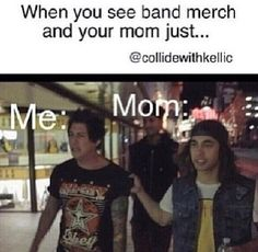 Me every time I see band merch