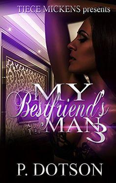My Bestfriend's Man 3 by P. Dotson http://www.amazon.com/dp/B01C52QC8E/ref=cm_sw_r_pi_dp_1sQZwb0HWPWRQ