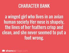 Character -- a winged girl who lives in an avian human society. her nose is shapely, the lines of her feathers crisp and clean, and she never seemed to put a foot wrong
