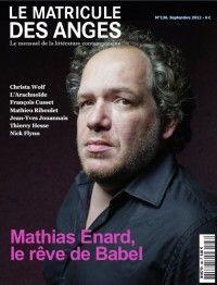 Le Matricule des Anges #136 : Mathias Enard, le rêve de Babel