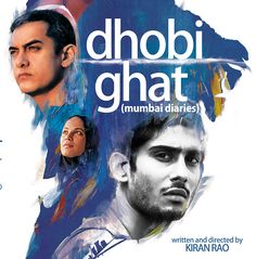 Dhobi Ghat | Mumbai Diaries | Watch as three disparate stories merge towards a moving conclusion in the heart of the city surrounded by a sea as timeless as the characters themselves | Fine cinema-making and crossover cults