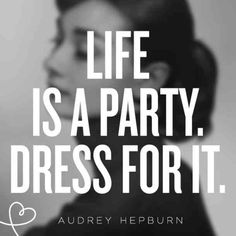 beauty Quotes wisdom - 21 Best Inspirational Quotes By Audrey Hepburn On Life, Love & Real Beauty Dress Up Quotes, Quotes About Dresses, Quotes About Shoes, Aubrey Hepburn Quotes, Audrey Hepburn Birthday, Words Quotes, Love Quotes, Sayings, Party Quotes