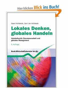 Lokales Denken, globales Handeln: Interkulturelle Zusammenarbeit und globales Management: Amazon.de: Geert Hofstede, Gert Jan Hofstede, Petra Mayer, Martina Sondermann: Bücher